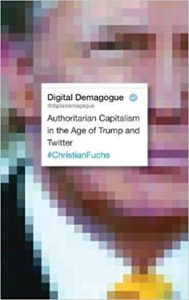 Digital Demagogue: Authoritarian Capitalism in the Age of Trump and Twitter @ The Boardroom | England | United Kingdom