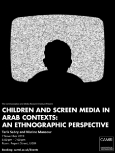 Children and Screen Media in Arab Contexts: An Ethnographic Perspective @ University of Westminster (RS UG04) | England | United Kingdom