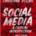 Social Media: A Critical Introduction (Third Edition)