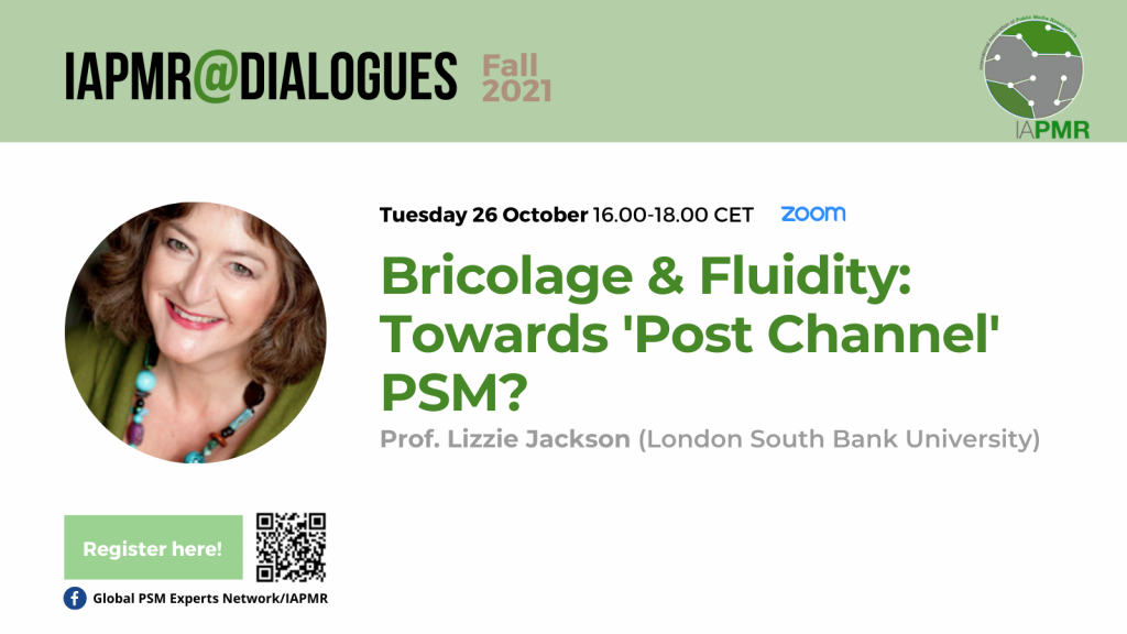 Bricolage & Fluidity: Towards 'Post Channel' PSM? @ Online